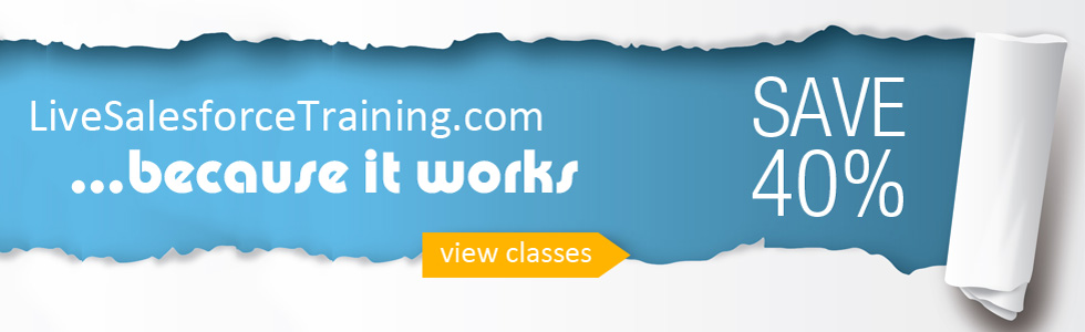 Livesalesforcetraining.com - Because It works - Save 40%