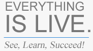 Everything is live - See, Learn, Succeed